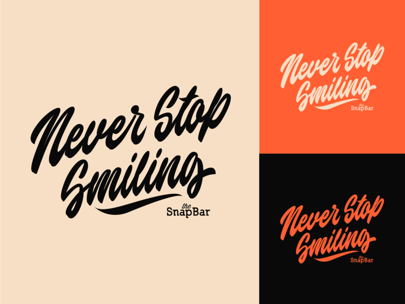 Never Stop Smiling - Slogan for Photo Experience Company fashion packaging mark clothing streetwear design typo identity branding sketches free type script font typography logotype logo lettering hand lettering calligraphy