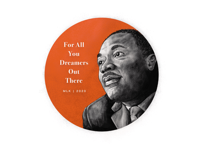 For the Dreamers - MLK 2020