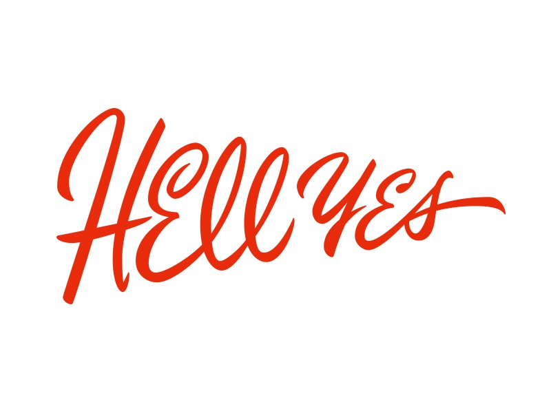 Hell Yes typography type brush lettering script
