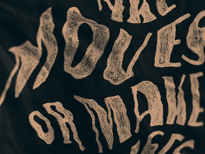 Make Moves or Make Excuses pencil distort warp texture type hand lettering lettering