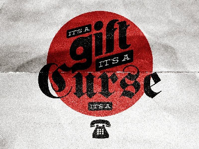 It's a gift, it's a curse... gift curse template distressed typography