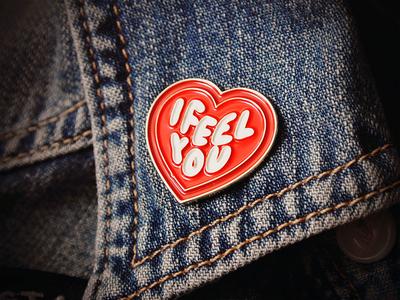 I Feel You Heart Pin