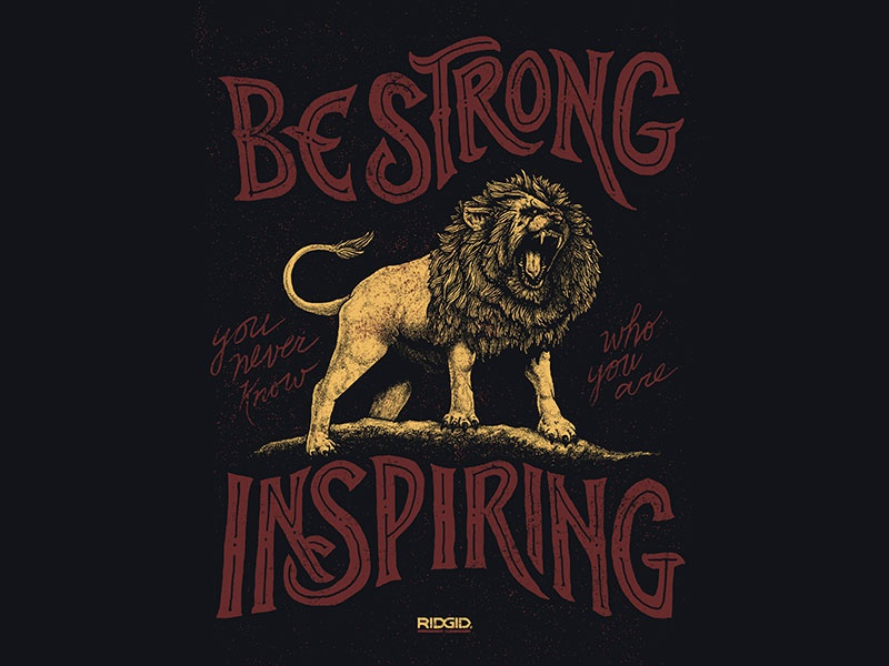 Ridgid Tools - Lion Illustration & Lettering quote hand drawn illustration wacom typography lettering inspiring lion