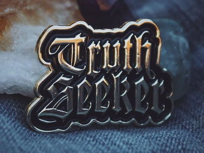 Truth Seeker Pin typography blackletter truth metallic shiny gold pin lapel pin enamel pin