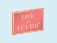 Live & Let Die