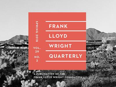 The Frank Lloyd Wright Quarterly typography nature redesign branding publication cover frank lloyd wright architecture architect issue masthead logo print book design editorial magazine
