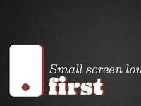 Small screen first
