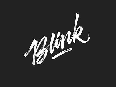 Blink calligraphy lettering type typography pen brush