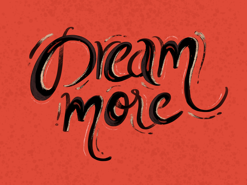 Dream more typeface font design calligraphy font letters calligraphy text dream