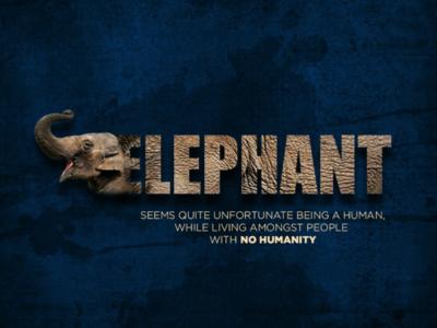 Elephant elephant no humanity