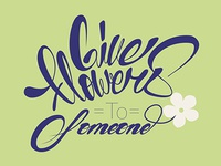 Give flowers to someone