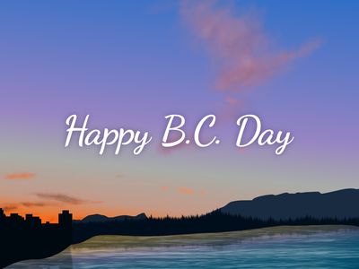 Happy B.C. Day silhouette convergence mountain cityscape forest ocean nature art outdoor typography gradient sunset celebration bc vancouver landscape vector digital art affinity designer illustration