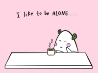 I like to be alone... With you!