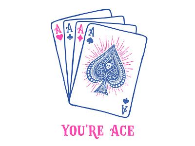 You're Ace illustration handdrawn design