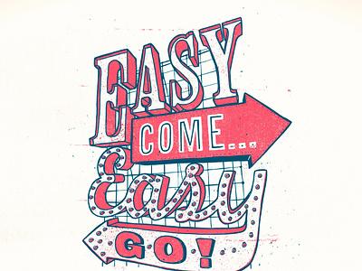 Easy Come / Easy Go typography design illustration handdrawn