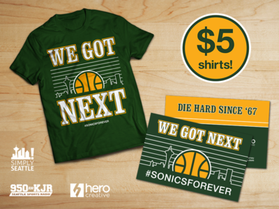 We Got Next - Shirt & Rally Card skyline throwback 90s retro typography design shirt hardwood screenprint tshirt nba space needle supersonics seattle basketball sonics