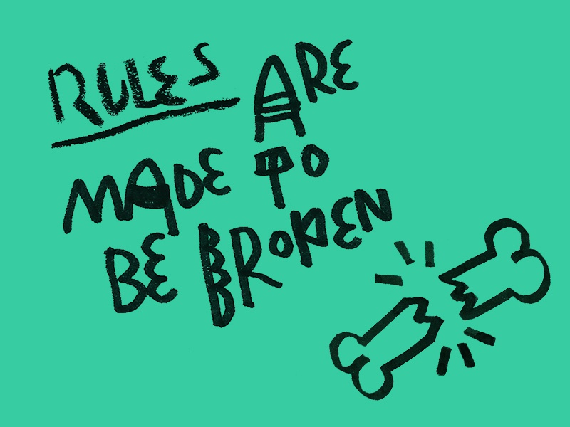 Rules are made to be broken bones illustration breaking rules rules side project design wisdoms