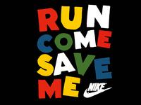 Run Come Save Me