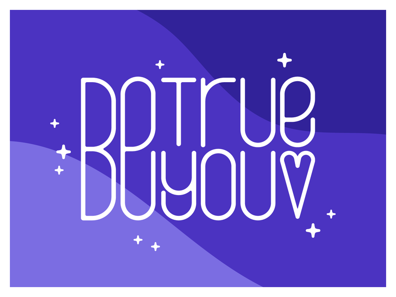 Be True Be You heart purple lettering typogaphy illustration honesty positivity positive truth be true be you