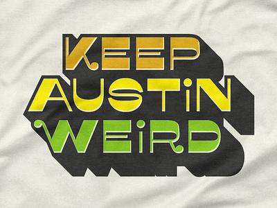 Keep Austin Weird custom texas branding 70s weird austin retro vintage words letters typography type