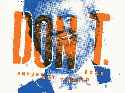 DON'T usa america activism president political poster 2020 election government vote republicans democrats campaign trump politics