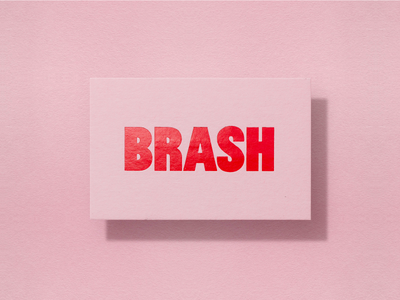 BRASH logotype wordmark typography letterpress business card branding visual identity