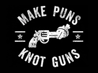 Make Puns Knot Guns