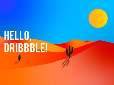 Hello, Dribble! Day debute debut day dribbble hellodribbble illustrator desert vector illustration