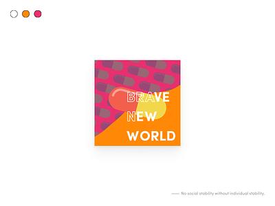 BRABE NEW WORLD icon design icon illustration post drag aldoushuxley bravenewworld covid-19 corona design graphic logo
