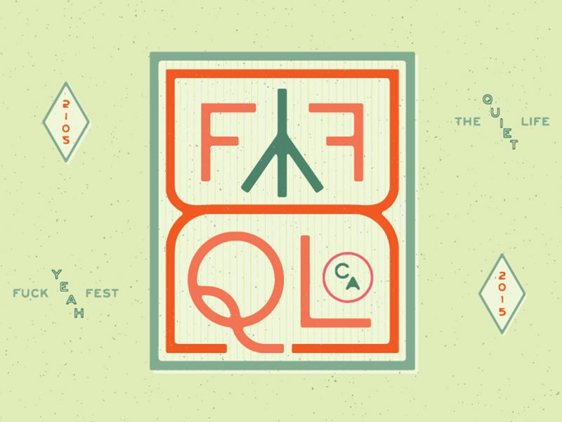 Quiet Life / FYFest musicfest california thequietlife fyf typography type