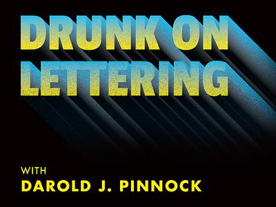Drunk On Lettering design logo logotype branding darold pinnock lettering typography