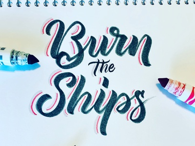 Burn the Ships calligraphy and lettering artist calligraphy artist calligraphy logotype logo pinnock drawing lettering dpcreates darold pinnock typography
