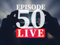Episode 50 Livestream