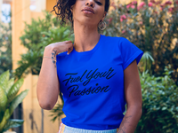 Fuel Your Passion Shirt
