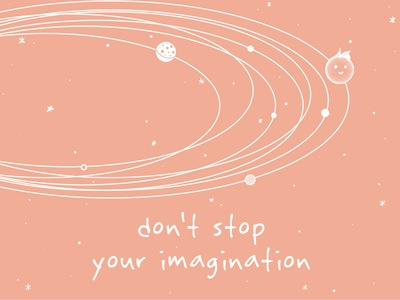 Don't stop your imagination