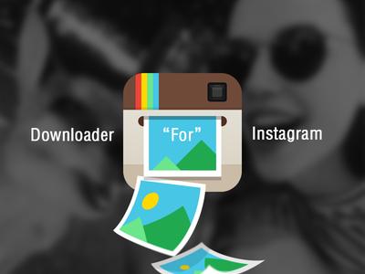 Downloader For Instagram downloader for instagram instagram download save free camera logo icon app osx photo comic