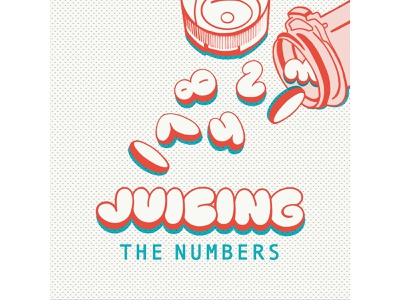 Juicing The Numbers typography ipad pro photoshop hand lettering pop art podcast art graphic design illustration