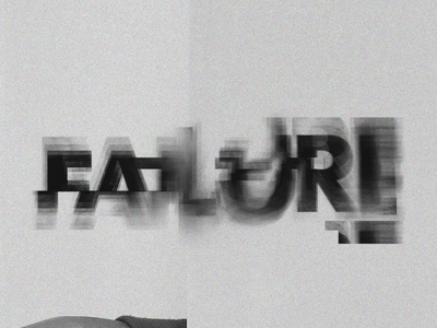 Failure Blurry Typography