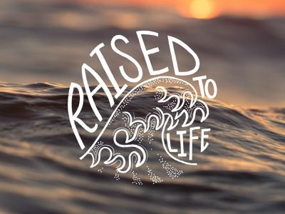 Raised to Life Baptism Logo texture hand lettered hand lettering typography church designer christian christian designs raised to life waves wave design logo design t-shirt design baptism t-shirt baptism design baptism branding ministry branding ministry logo ministry baptism logo baptism