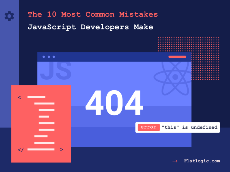 The 10 Most Common Mistakes JavaScript Developers Make illustration graphicdesign designs uiux webdev ui design web javascript frontend webdevelopment interface article ux design blog