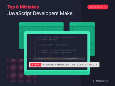 Top 6 Mistakes JavaScript Developers Make
