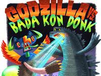 Godzilla Vs. Bada Kon Donk*