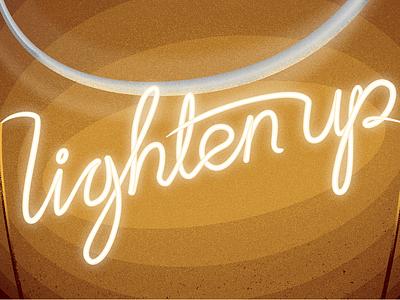 Lighten Up lettering poster motivational filament lightbulb light font vectorised hand lettering script