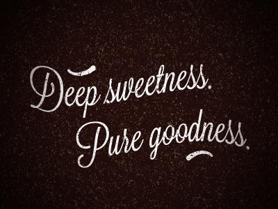 Deep Sweetness