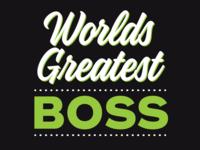 Worlds Greatest Boss