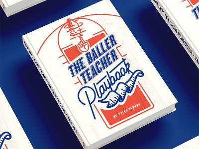 Baller Teacher Playbook cover design vintage retro academic education arkansas typography illustration sports athletic design branding book cover identity