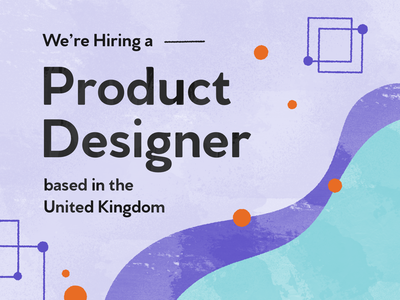 We're Hiring - UK Product Designer ecommerce jobs uk hiring designer product