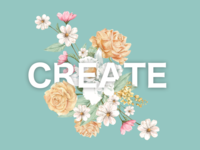 CREATE - Floral Typography