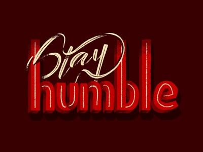Stay Humble ilustration drawing ipad drawing digital type tablet apple pencil procreate typography handlettering lettering calligraphy motivation stay humble stay humble
