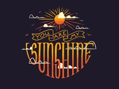 Sunshine kid apple pencil procreate handmade handlettering handlettered handletter type clouds bright sun baby song lullaby you are my sunshine sunshine
